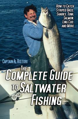 Complete Guide to Saltwater Fishing By Ristori, Al
